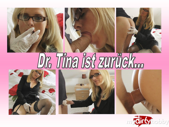 Dr. Tina ist zurück…