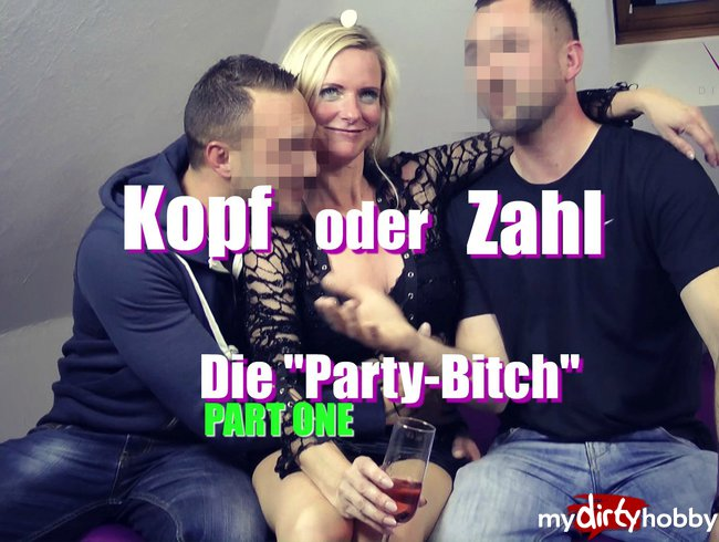 Kopf oder Zahl – Die Party Bitch 1