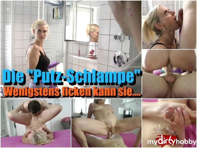 """Die """"Putz-Schlampe"""" – Wenigstens ficken kann sie!"""