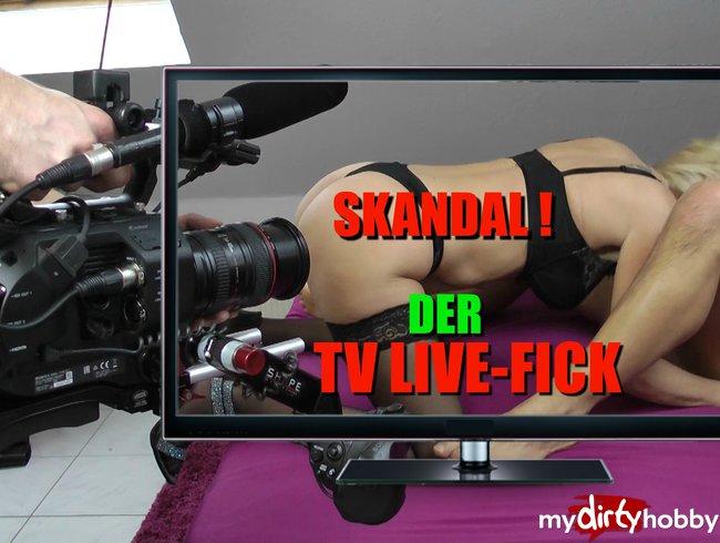 SKANDAL – DER TV LIVE-FICK