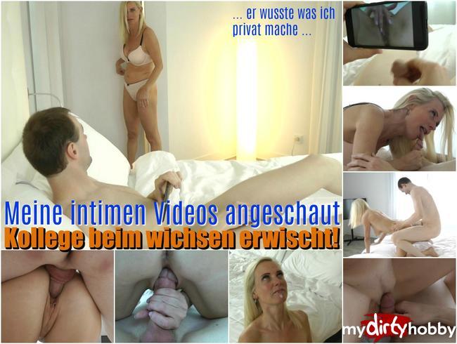 Meine intimen Videos angeschaut! Mein Kollege der Wichser!