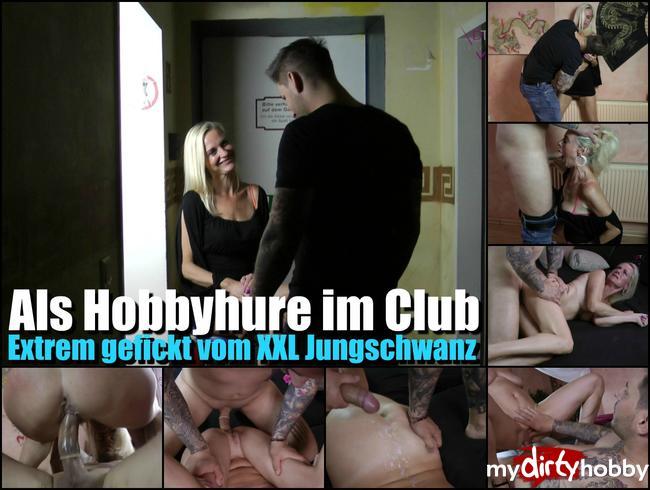 Die Hobbyhure im Club – Extrem gefickt vom XXL Jungschwanz