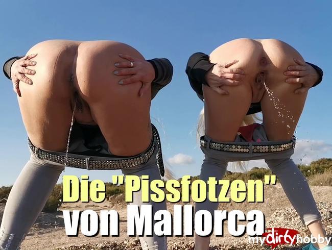 """Die """"Pissfotzen"""" von Mallorca!"""
